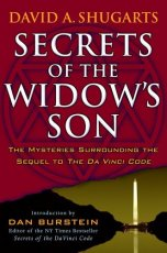 Secrets of the Widow's Son: The Mysteries Surrounding the Sequel to The Da Vinci Code