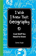 I Wish I Knew That: Geography: Cool Stuff You Need to Know